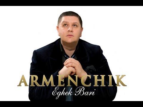 Armenchik – Eghek Bari
