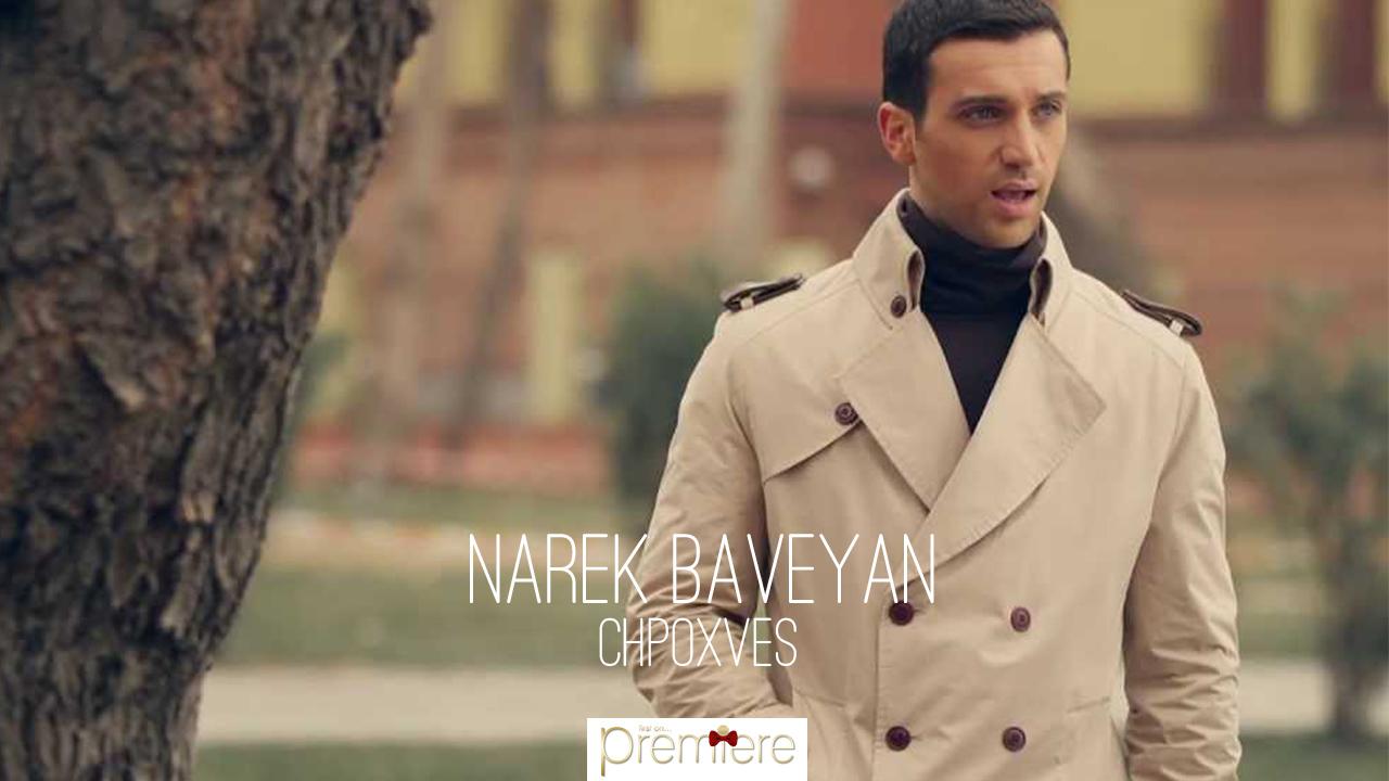 Narek Baveyan – Chpoxves