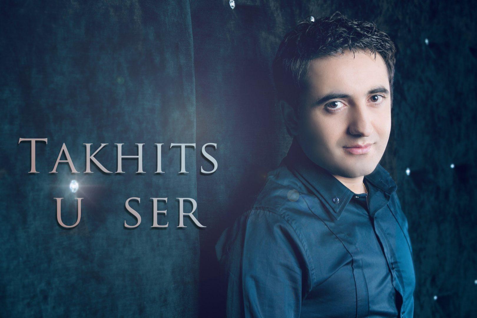 Arman Tovmasyan – Takhits u ser