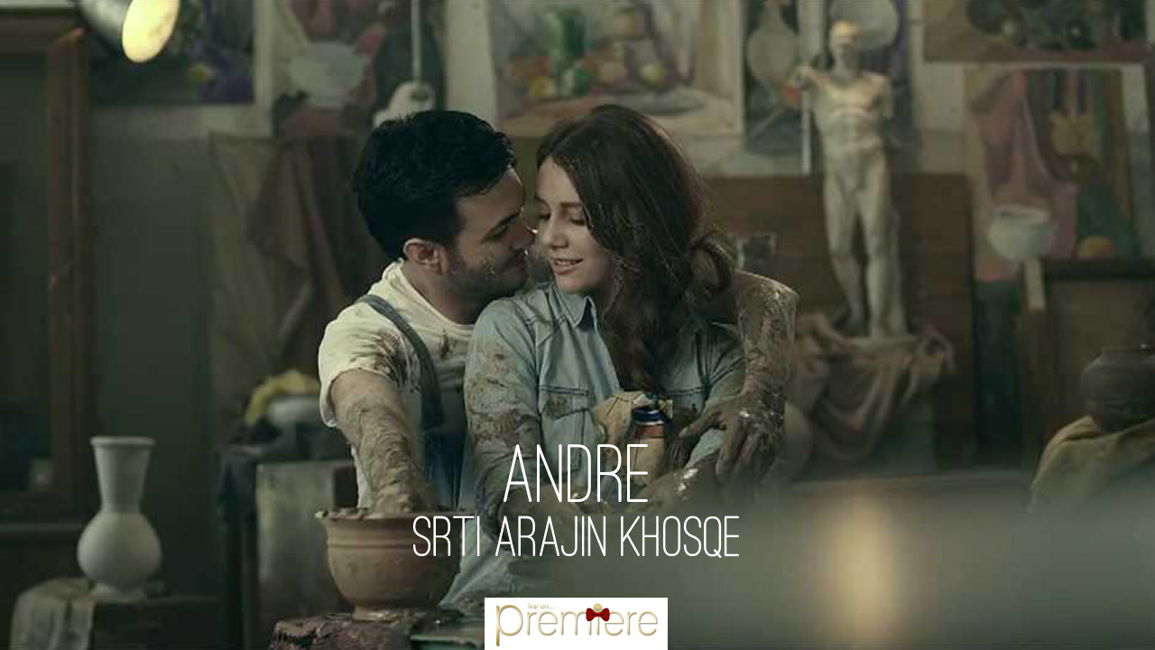 Andre – Srti arajin khosqe