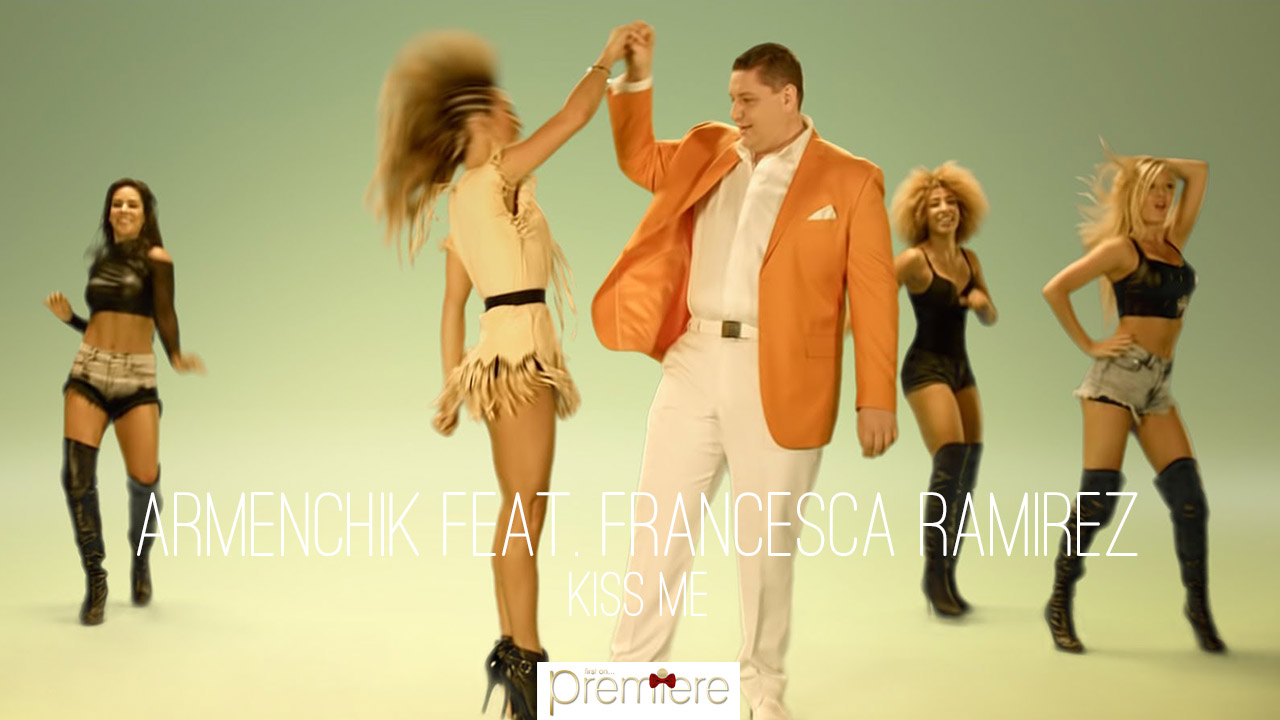 Armenchik feat. Francesca Ramirez Kiss Me
