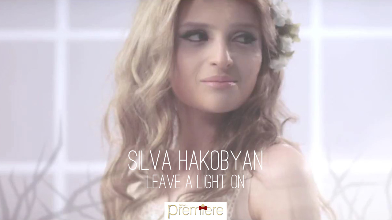 Silva Hakobyan Leave A Light On