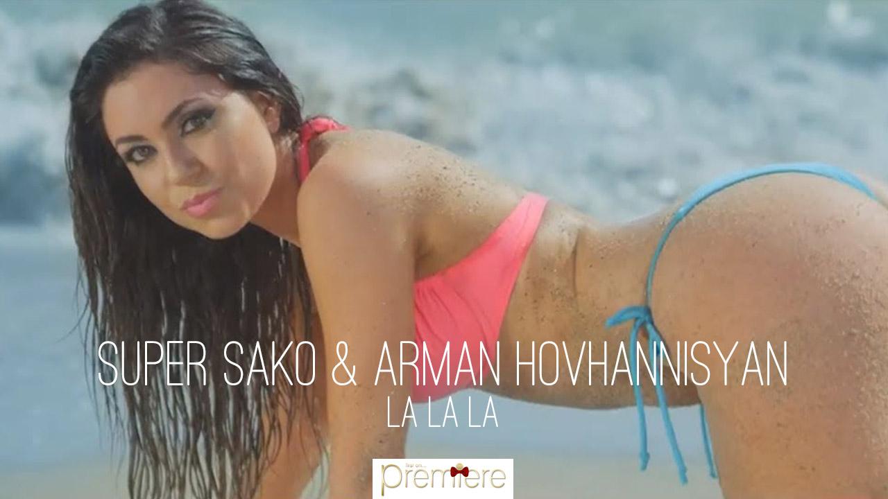 Super Sako & Arman Hovhannisyan la la la