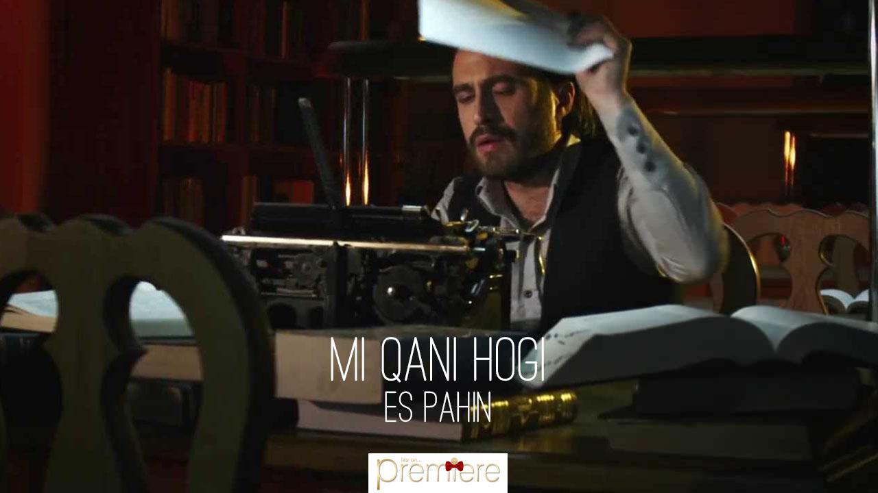 Mi Qani Hogi – Es Pahin