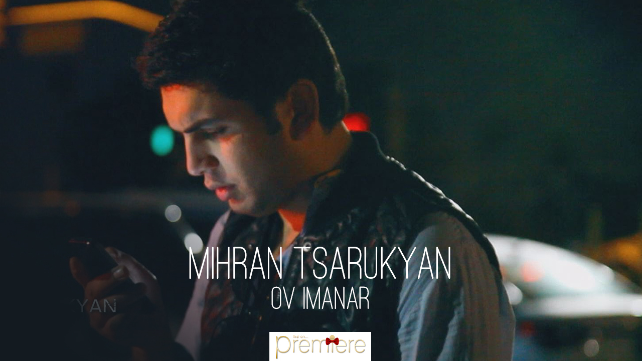 Mihran Tsarukyan Ov Imanar