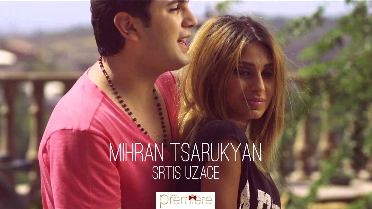Mihran Tsarukyan – Srtis Uzace