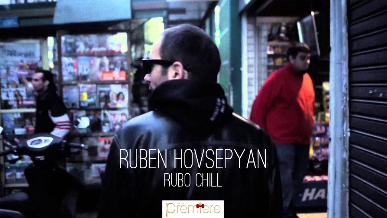 Rubén Hovsepyan – RUBO CHILL