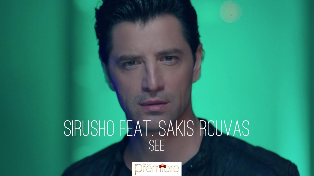 Sirusho feat. Sakis Rouvas – SEE