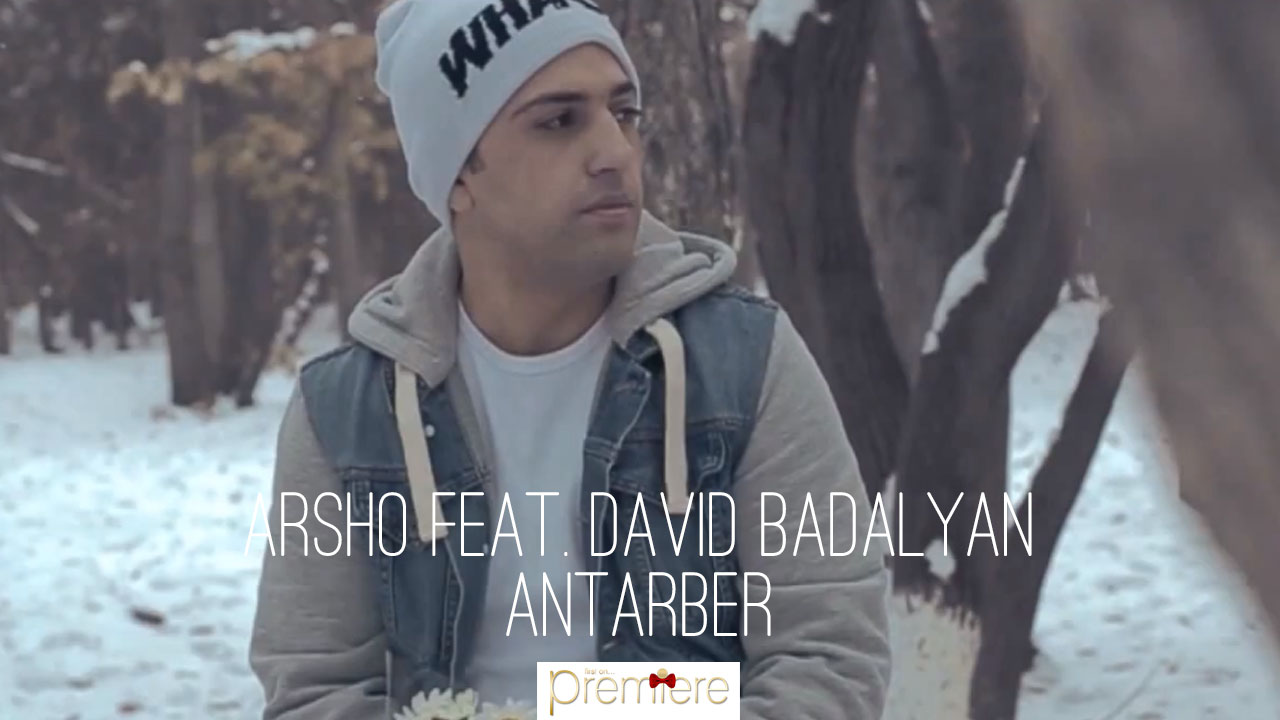 Arsho feat. David Badalyan – Antarber