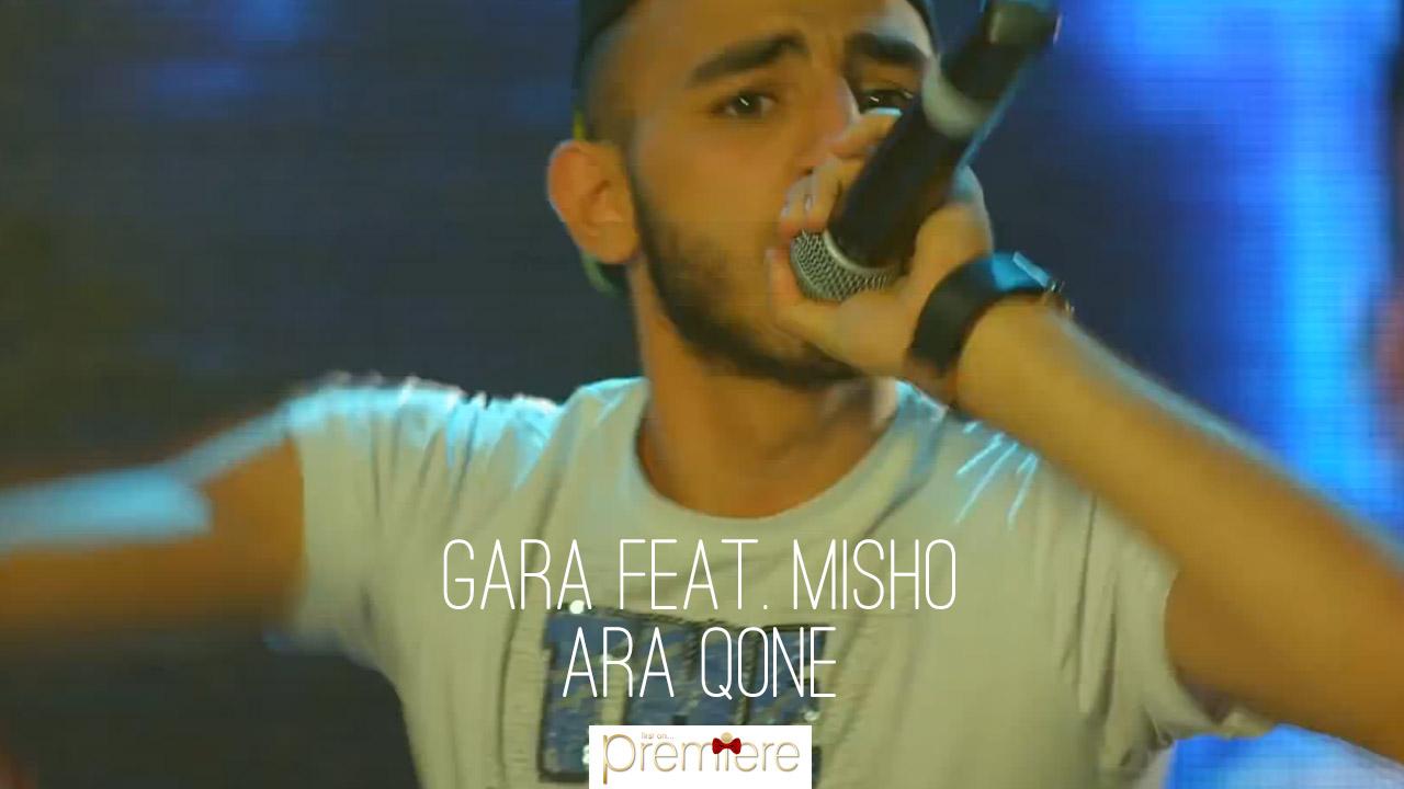 Gara feat. Misho – Ara Qone
