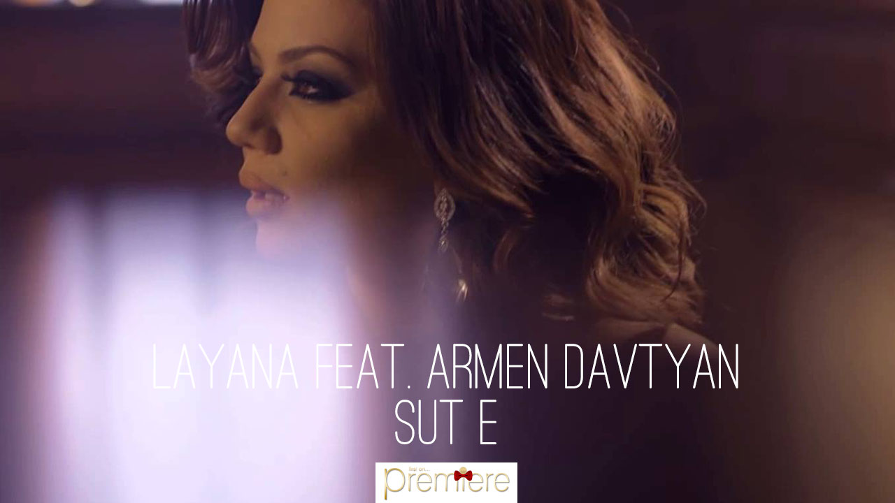 Layana feat. Armen Davtyan – sut e