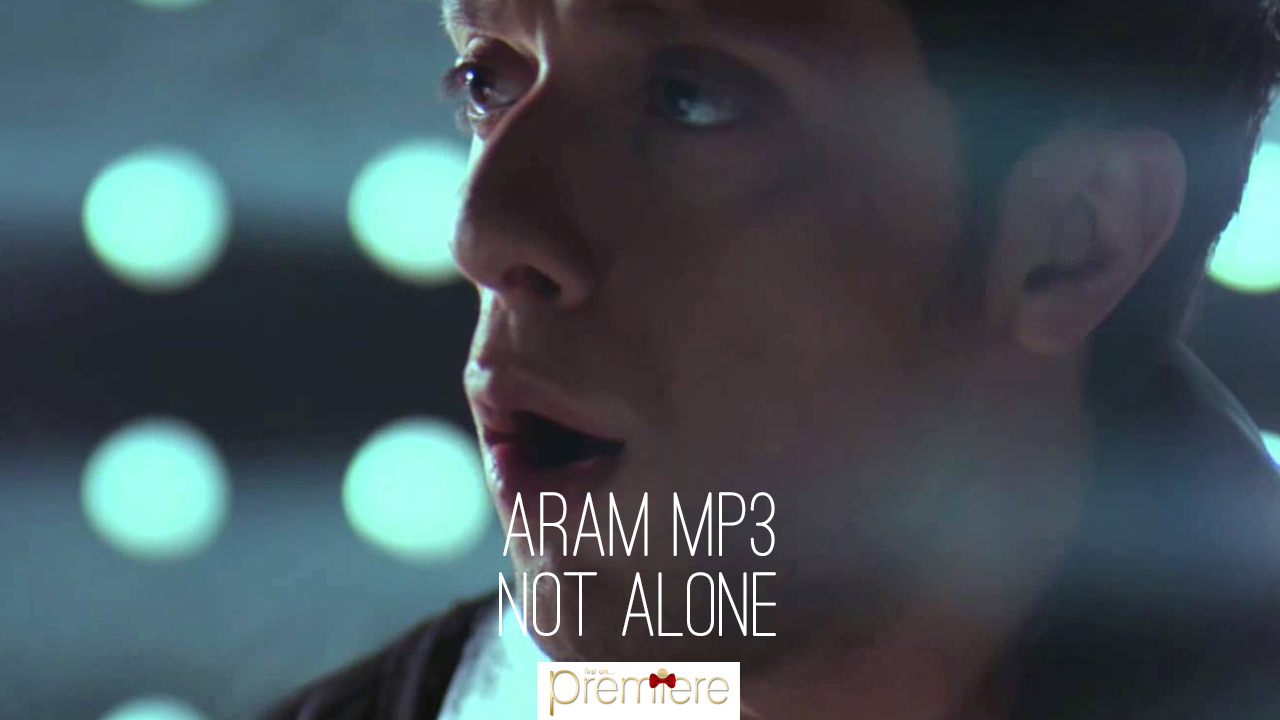 Aram MP3 – Not Alone