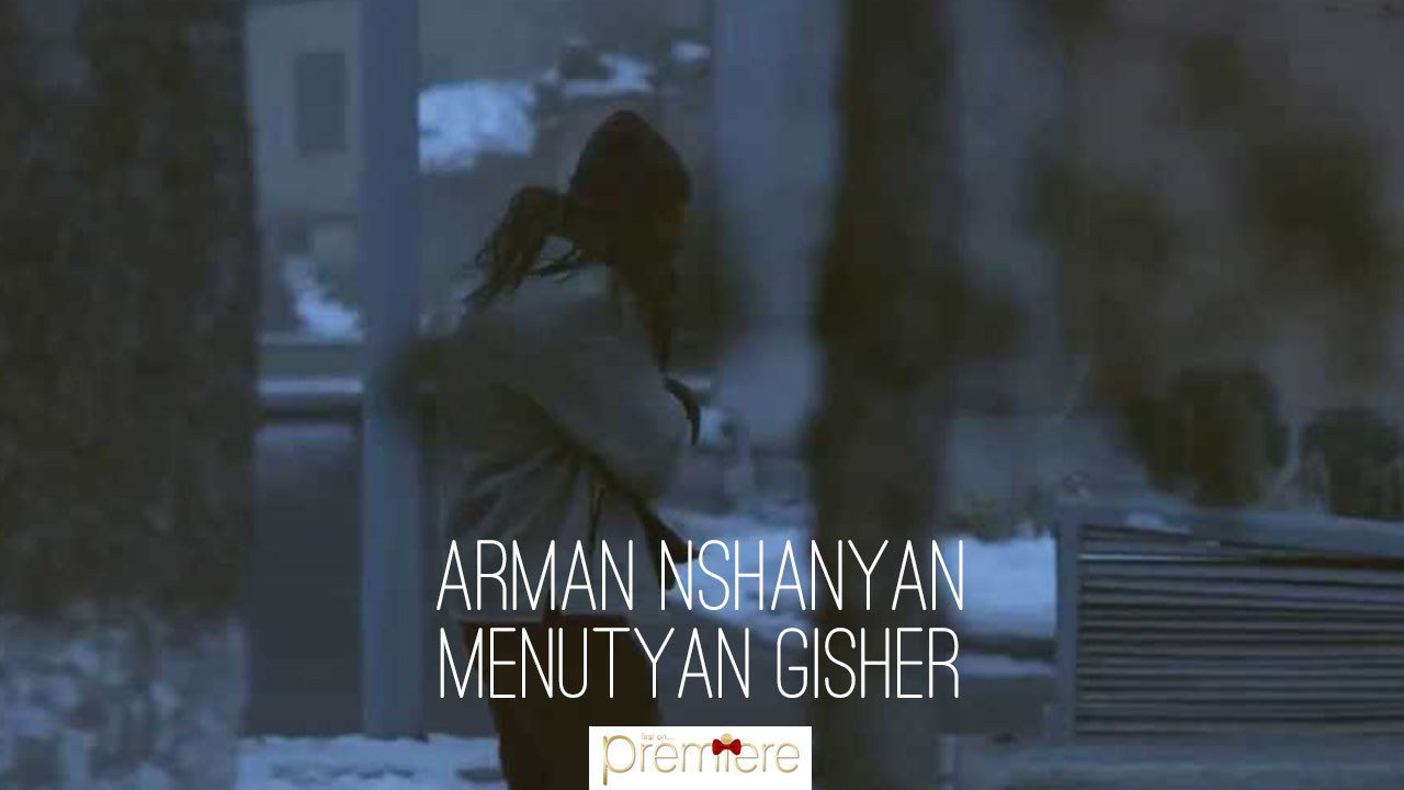 Arman Nshanyan – Menutyan Gisher