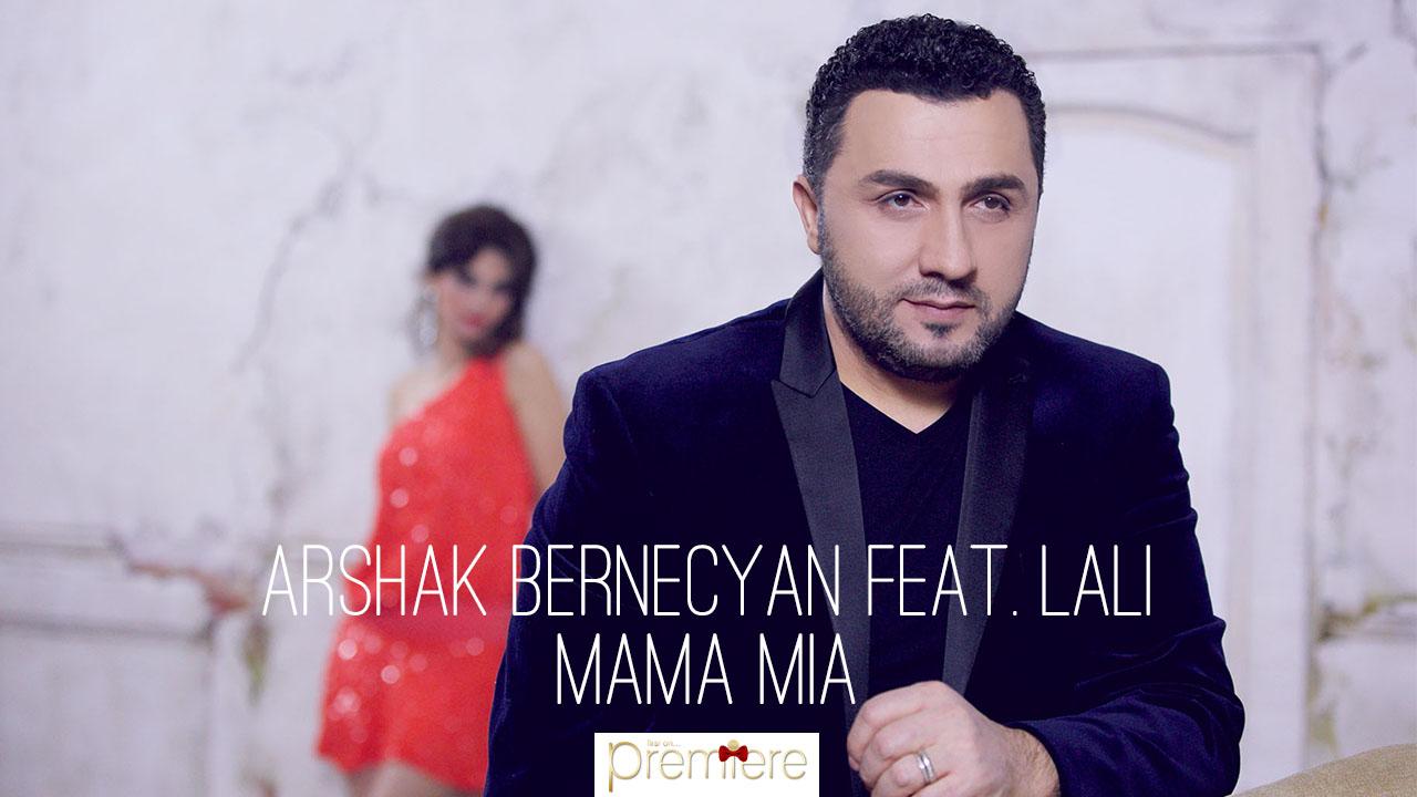 Arshak Bernecyan feat Lali – mama mia