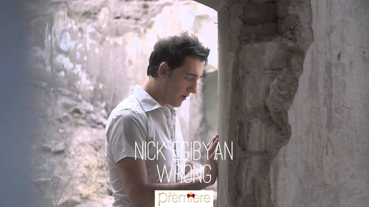Nick Egibyan – Wrong