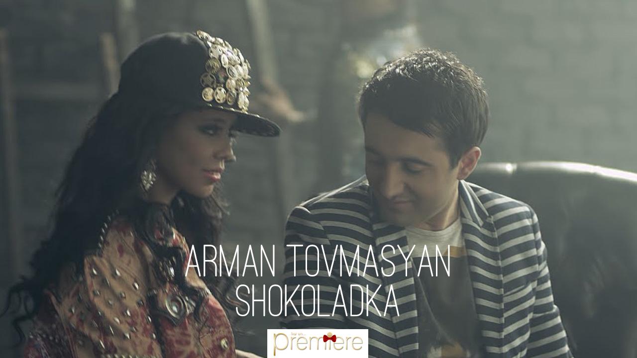 Arman Tovmasyan – Shokoladka
