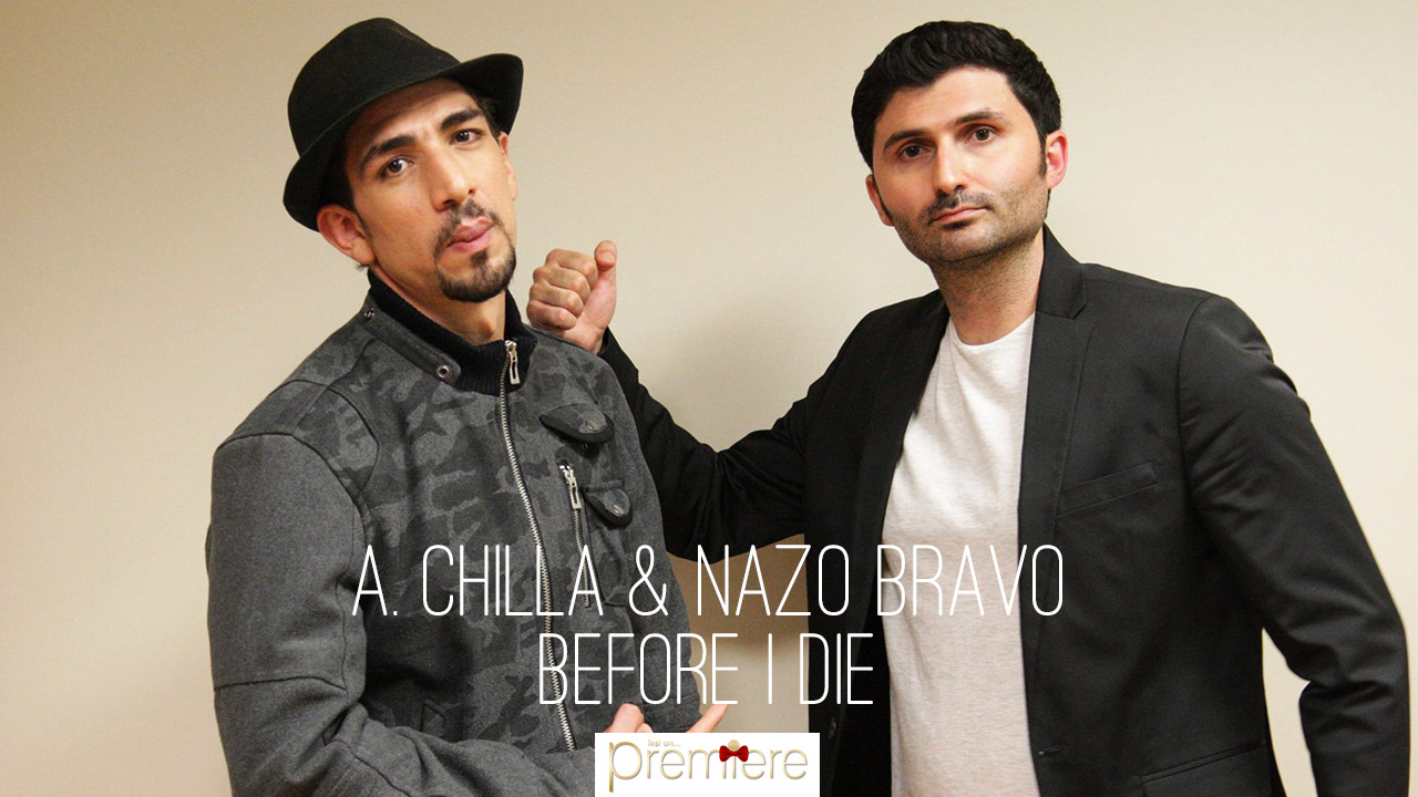 A. Chilla & Nazo Bravo – Before I Die