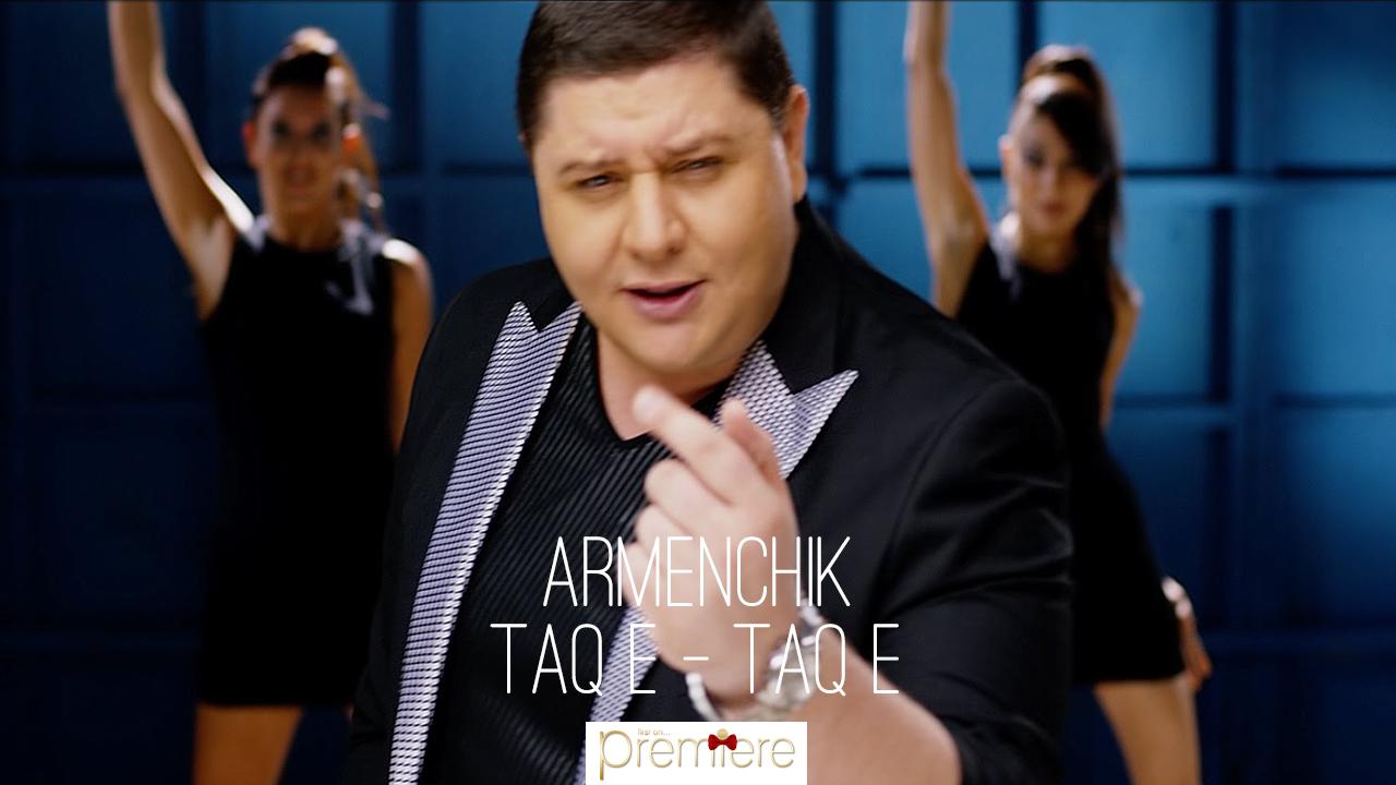 Armenchik – Taq e – Taq e