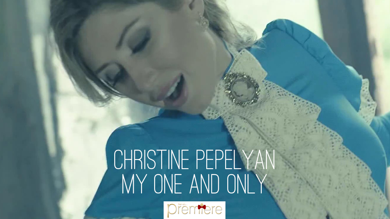 Christine Pepelyan – My One and Only