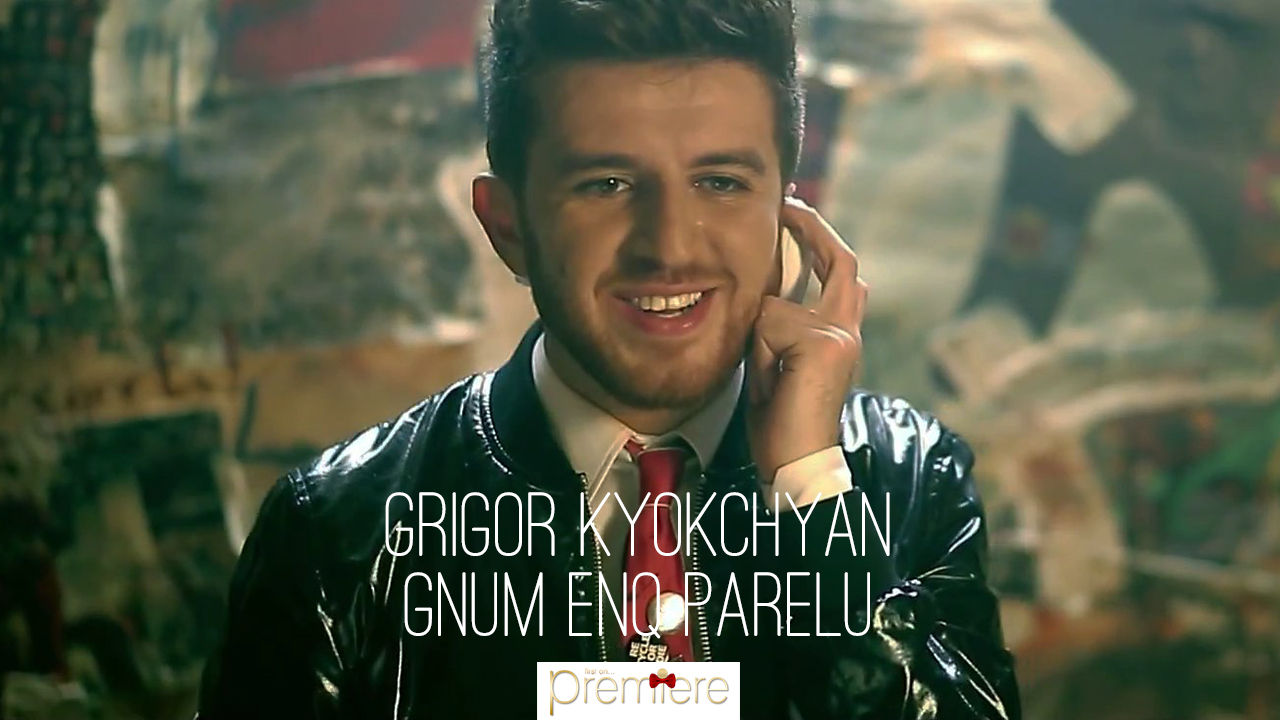 Grigor Kyokchyan – Gnum enq parelu
