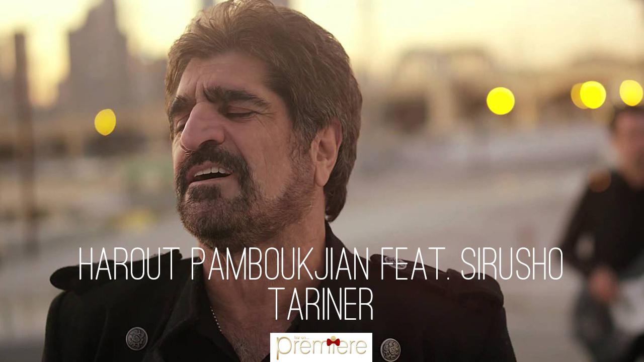 Harout Pamboukjian feat. Sirusho – Tariner