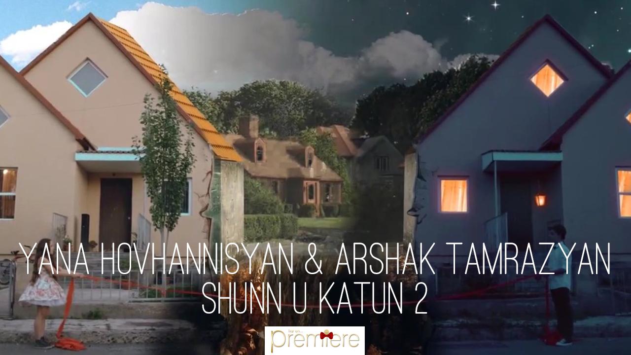 Yana Hovhannisyan & Arshak Tamrazyan – Shunn U Katun 2l