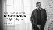Ara Martirosyan – To My Friends