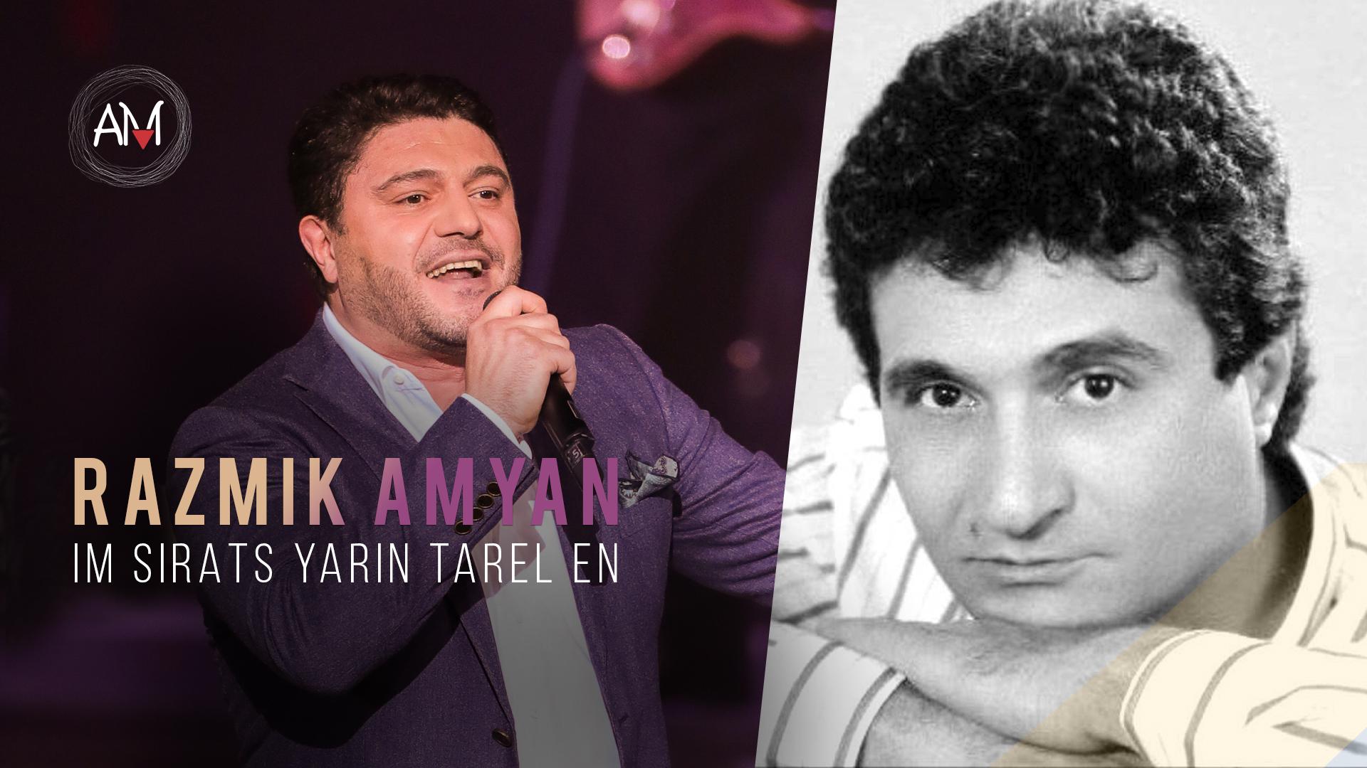 Razmik Amyan – Im Sirats Yarin Tarel En