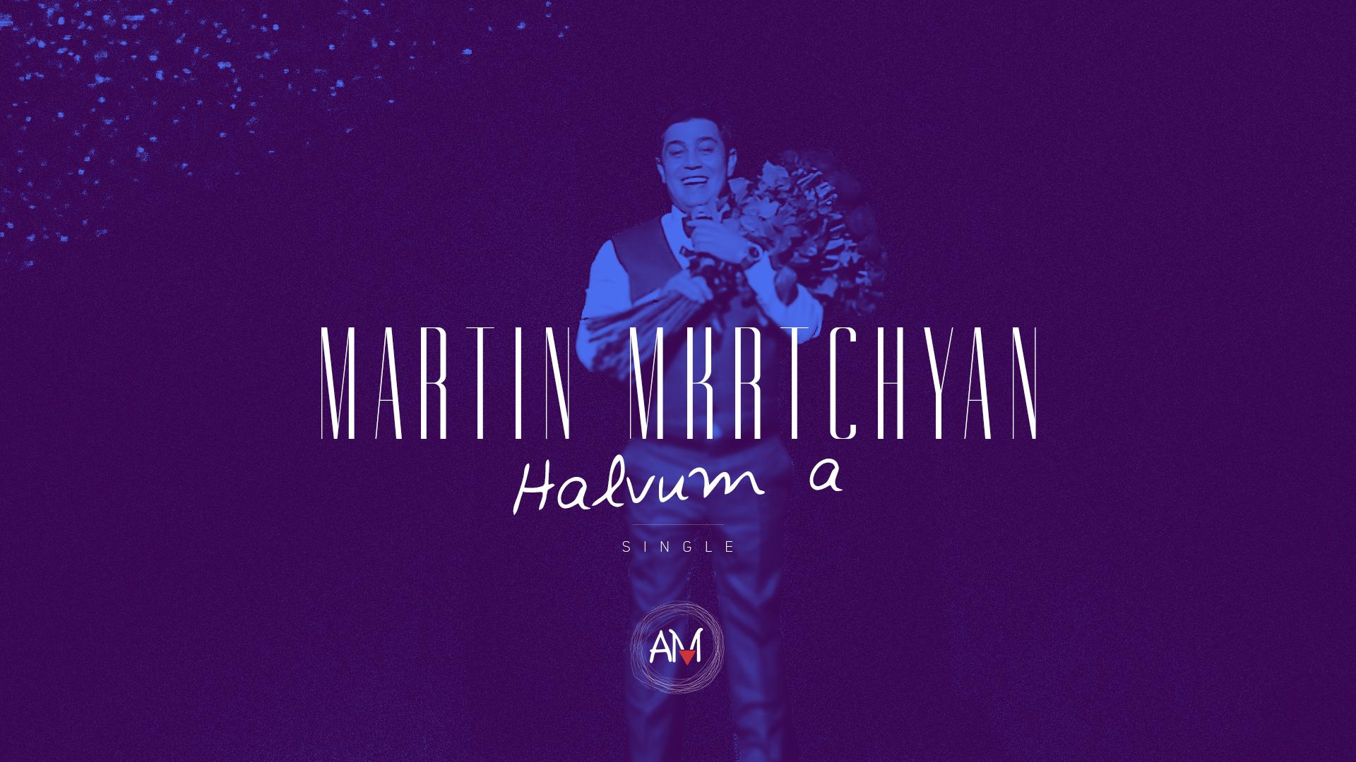 Martin Mkrtchyan – Halvum a